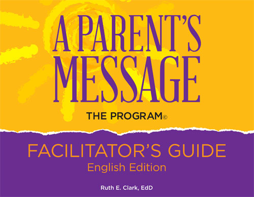 A Parents Message Facilitator Guide, English