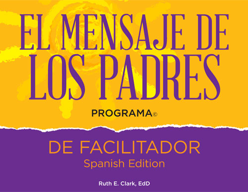 A Parents Message Facilitator Guide, Spanish